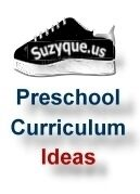 Suzyque.US, Preschool Curriculum Ideas